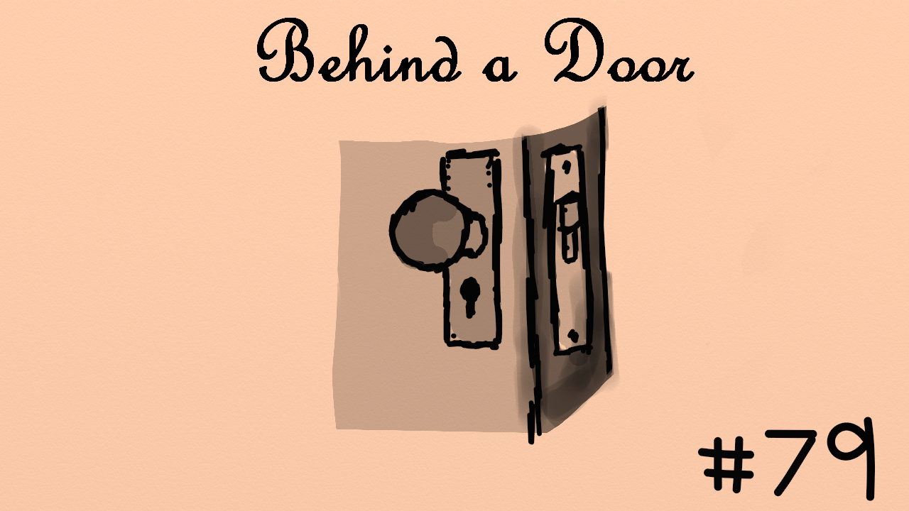 Behind a Door