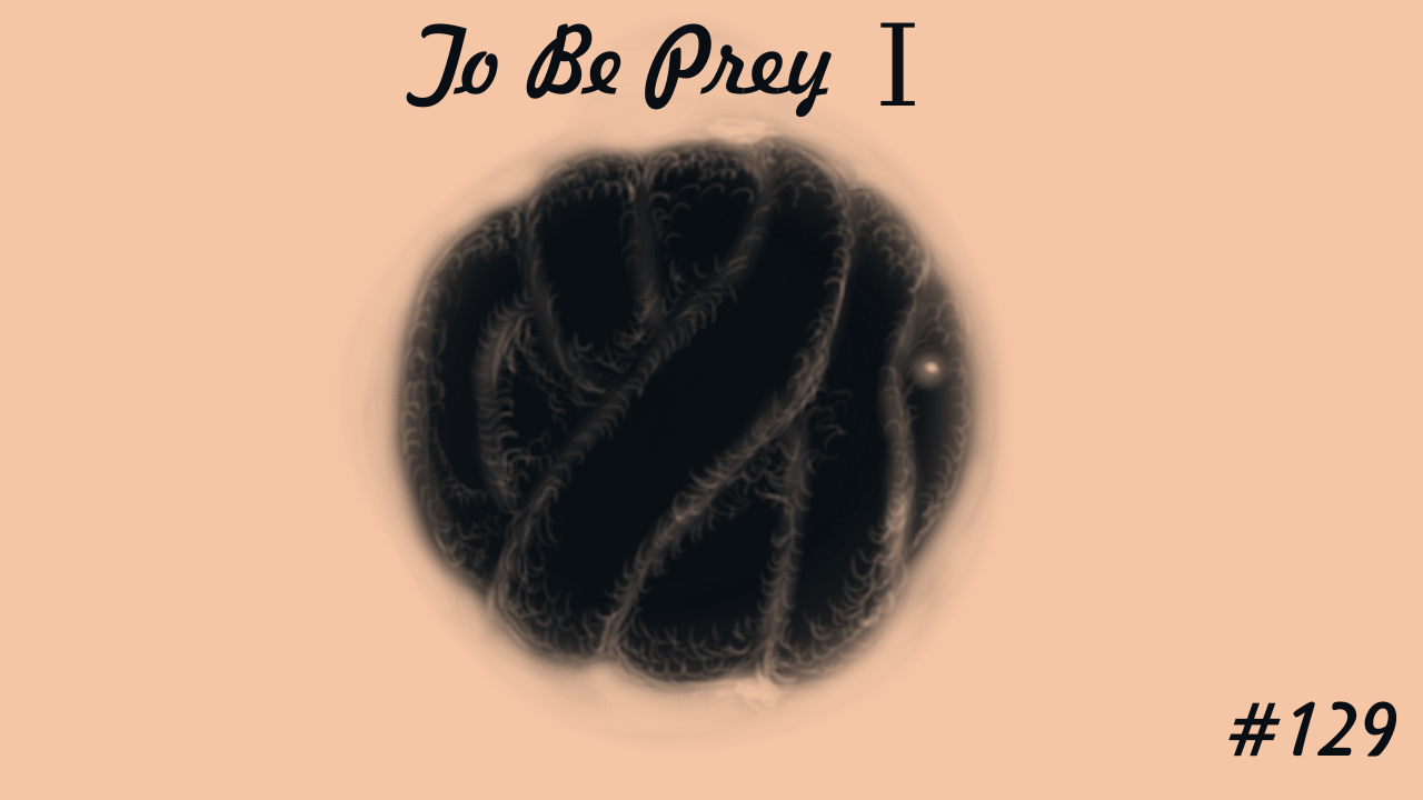 To Be Prey I