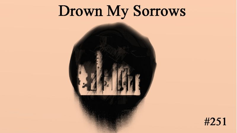 Drown My Sorrows, Penned Sleuth, Short Story, Action, Adventure, Post-Apocalypse, Suspense