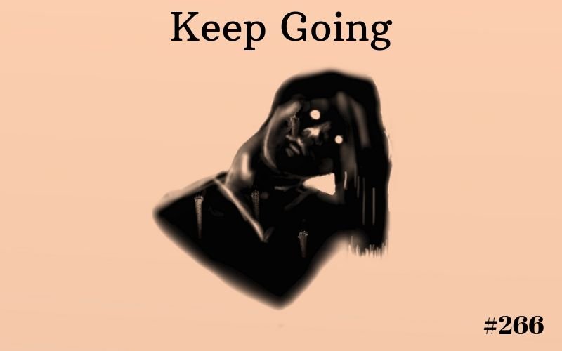 Keep Going, Short Story, The Penned Sleuth, Suspense, Horror, Spooky