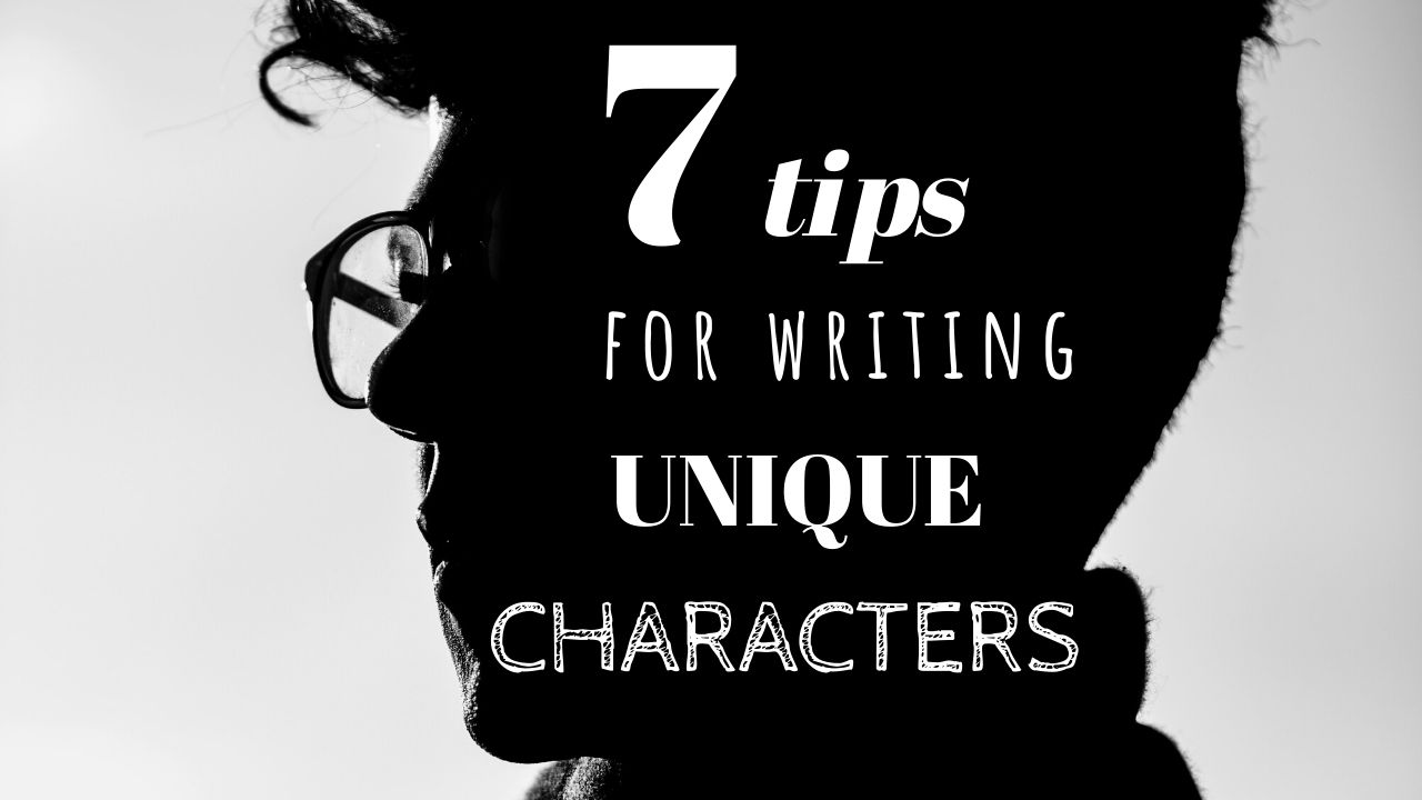 7 Tips for Writing Unique Characters, Matthew Dewey, The Penned Sleuth, One of the goals as a writer is to create a character that stands out. Your world is unique and wonderfully interesting, but are your characters? Can you tell who is speaking without a tag? Does your character even surprise your reader at times?  Let me give you 7 tips that will help you write unique characters. Let's go!