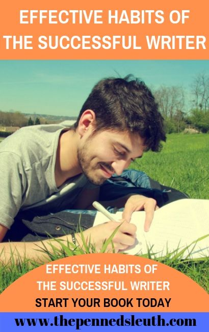 Effective Habits of the Successful Writer, Start Your Book Today, ​Too many writers around the world struggle to write their novels. It's understandable, every writer struggles with their first book. However, that doesn't mean you can't develop the habits of an effective writer as soon as possible. Over the years I have formed my own habits and so have other writers, but a lot of us share similar habits that make us more productive and overall, better writers. Let's take a look and learn together!