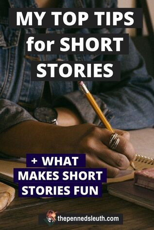My Top Tips for Writing Short Stories, Matthew Dewey, The Penned Sleuth, Great practice for any writer is to take a break from full novels and write some short stories. To dabble with ideas that they considered, but weren't sure how to work them into a full novel. Yet, whether you are scaling a mountain or a hill, there are always challenges. Challenges which stunt your writing process, leaving you with the question; how do I write a good short story?  Here are my top tips for writing short stories!